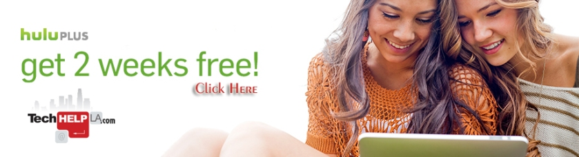 Hulu Plus 2 Weeks Free - Tech Help LA
