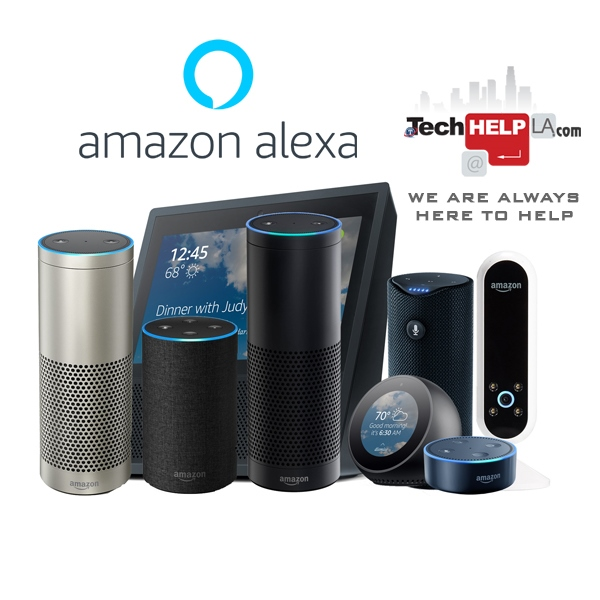 Tech Help LA - Alexa Amazon Echo Family
